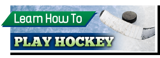 Learn how to play hockey